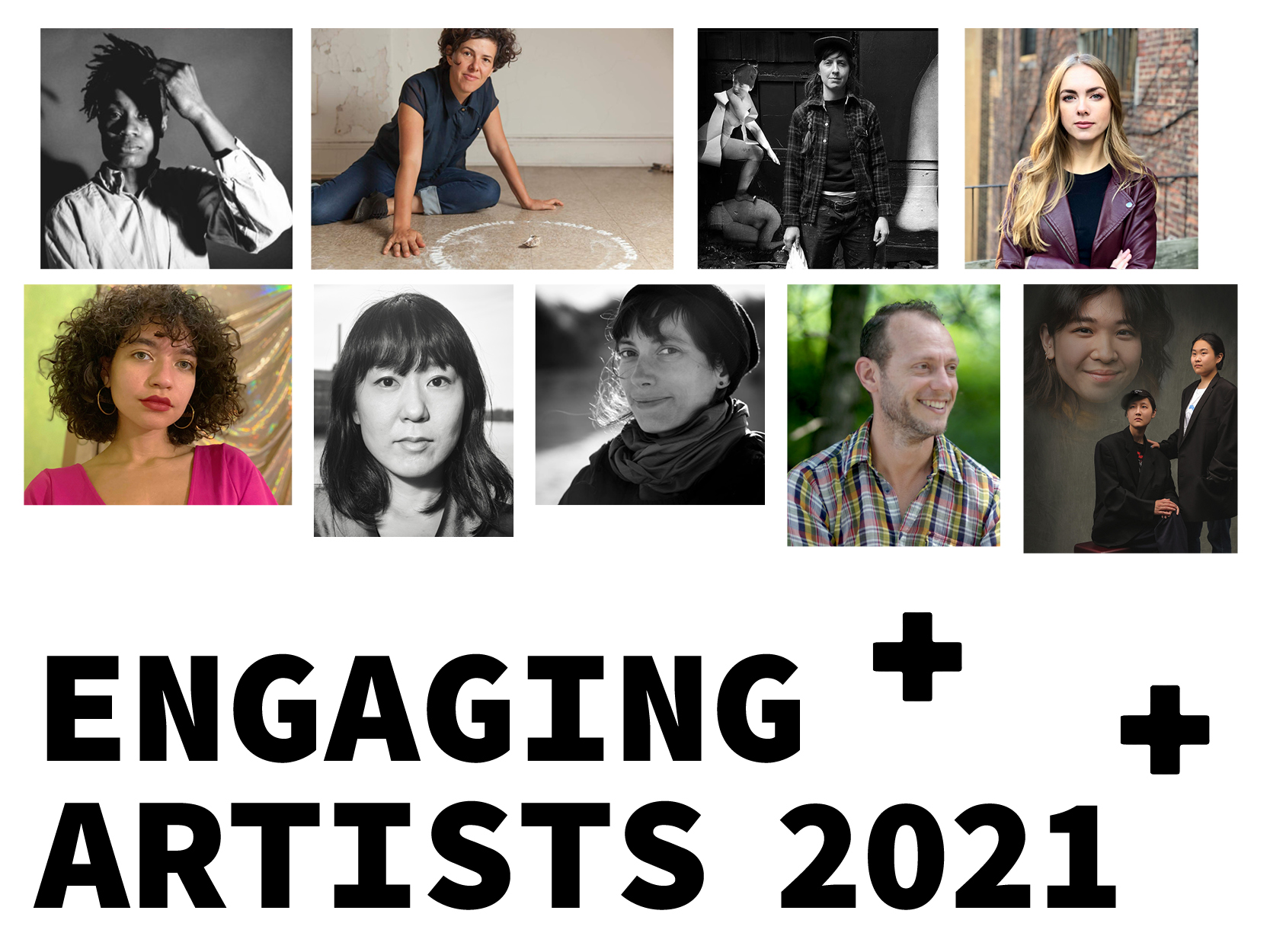 "A loose grid of headshots of 8 artists and one artist collective with 3 people. There is black text saying ""Engaging Artists 2021"" below the grid. They are a mix of ages, mostly young and mid-age, mostly female or female presenting, one male. There are white people and people of color."